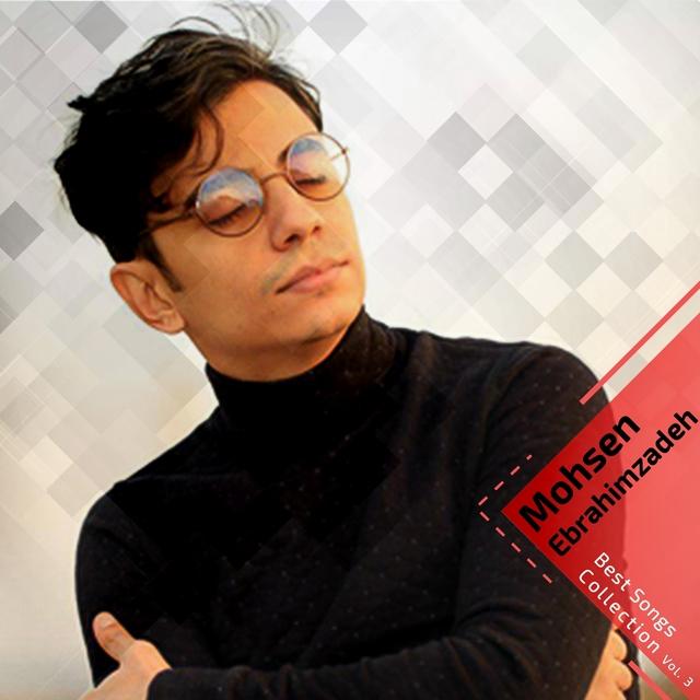 Mohsen Ebrahimzadeh - Best Songs Collection, Vol. 3