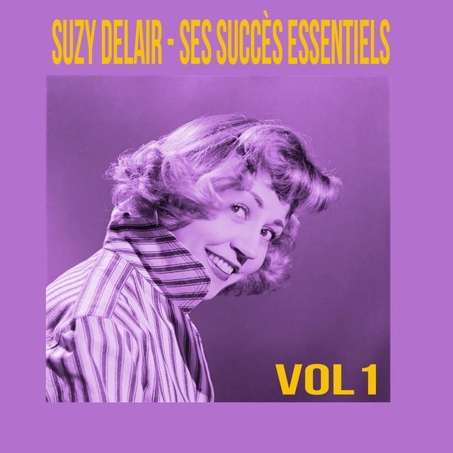 Suzy Delair - Ses Succès Essentiels, Vol. 1