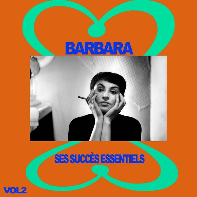 Barbara - Ses Succès Essentiels, Vol. 2