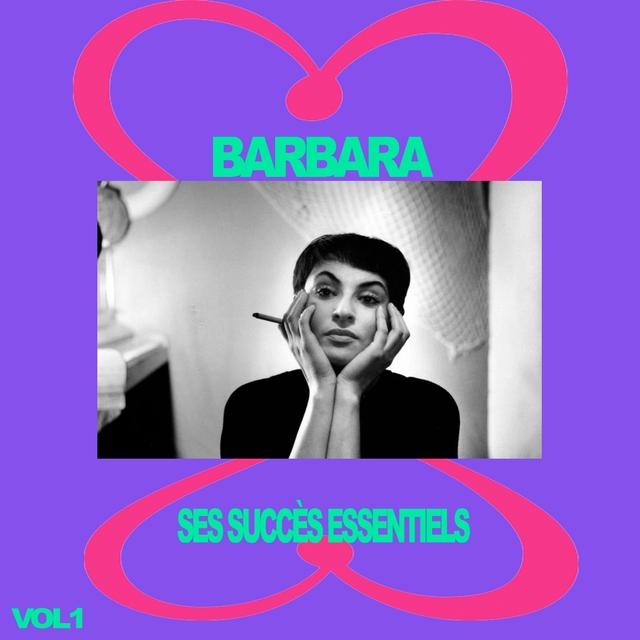Barbara - Ses Succès Essentiels, Vol. 1