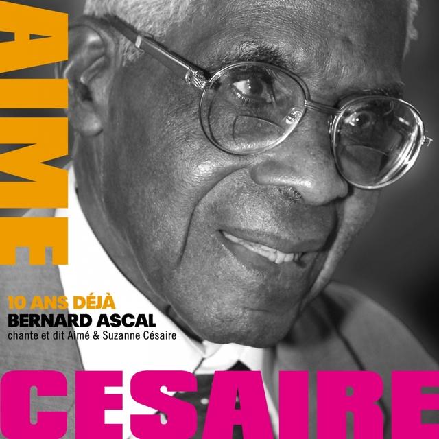Bernard Ascal chante et dit Aimé et Suzanne Césaire