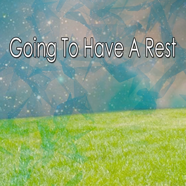 Going To Have A Rest