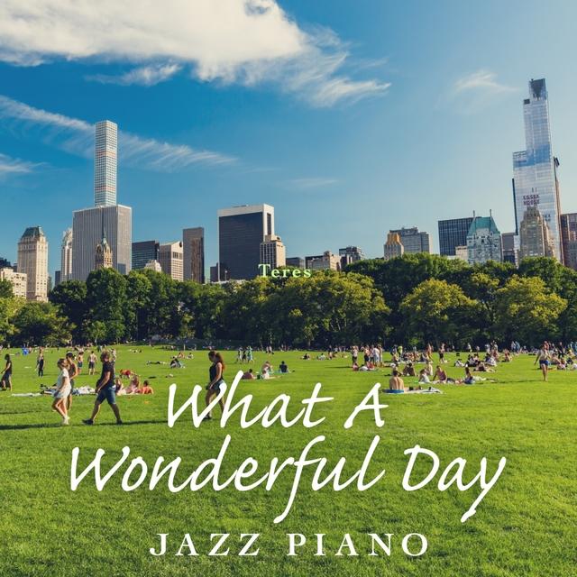 What a Wonderful Day - Jazz Piano