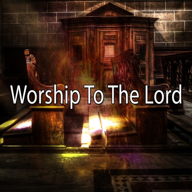 Worship To The Lord