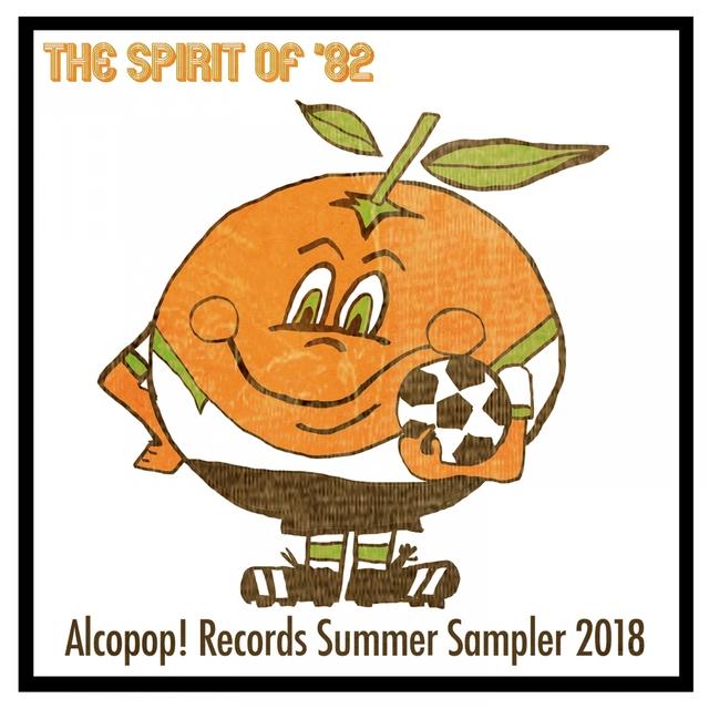 The Spirit of '82... Alcopop! Records Summer Sampler 2018