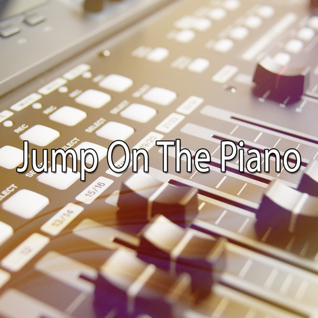 Jump On The Piano