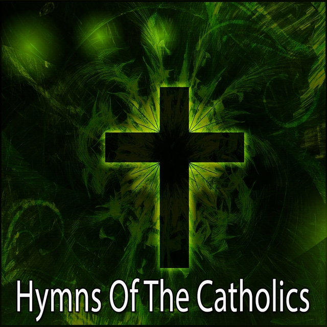 Hymns Of The Catholics