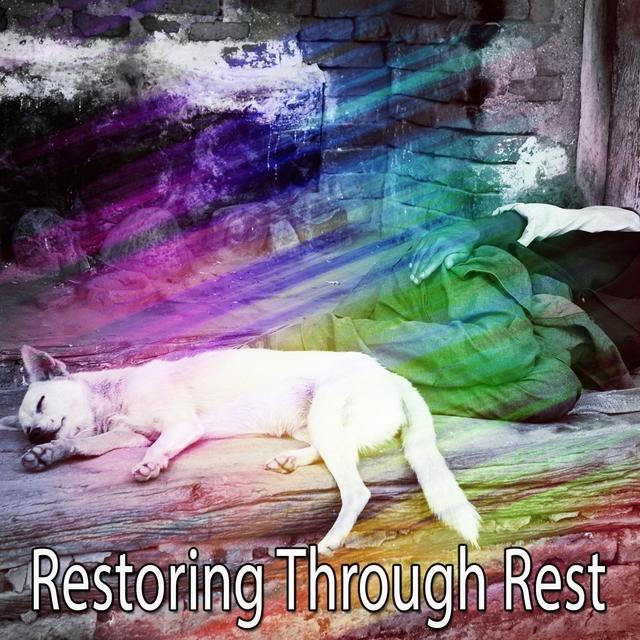 Restoring Through Rest
