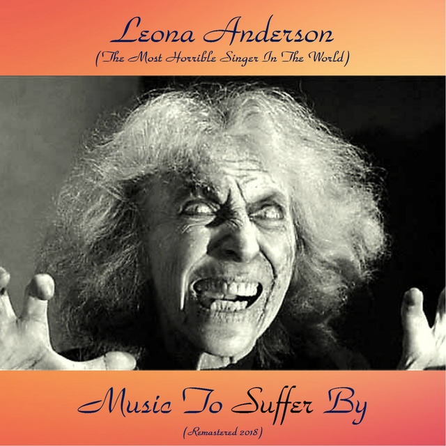 Music To Suffer By (The Most Horrible Singer In The World)