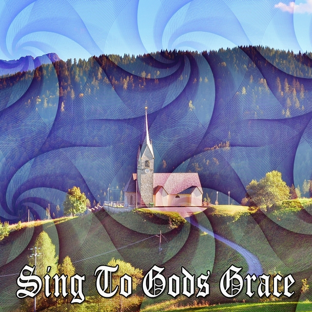 Sing To Gods Grace
