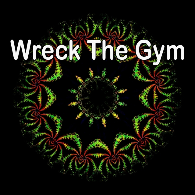 Wreck The Gym