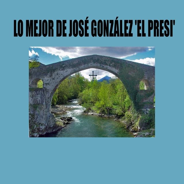 Lo Mejor de José González 'El Presi'