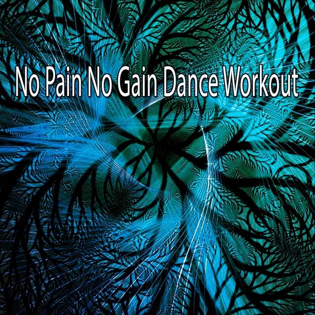 No Pain No Gain Dance Workout