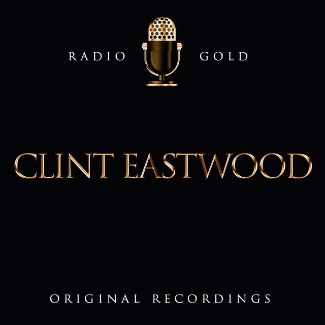 Radio Gold / Clint Eastwood