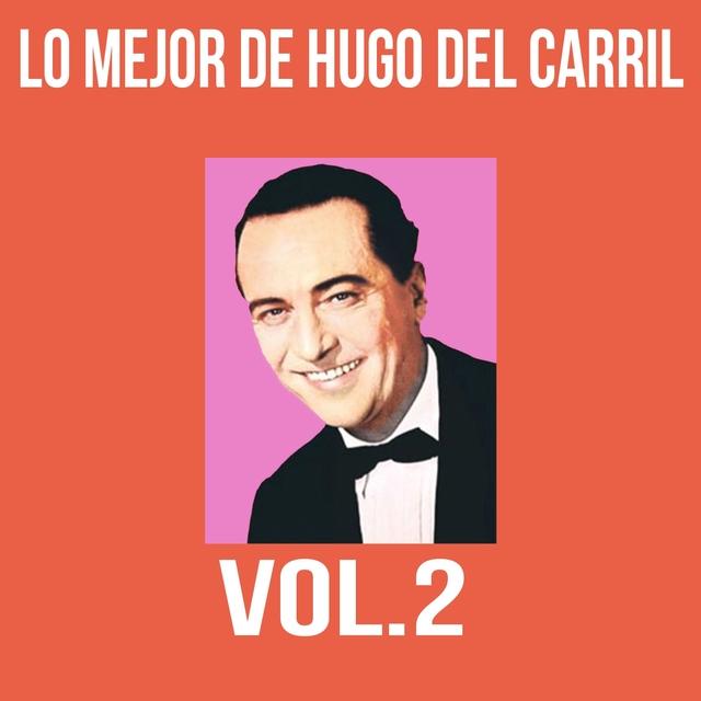 Lo Mejor de Hugo del Carril, Vol. 2
