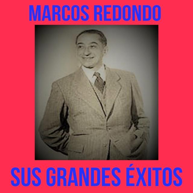 Marcos Redondo / Sus Grandes Éxitos