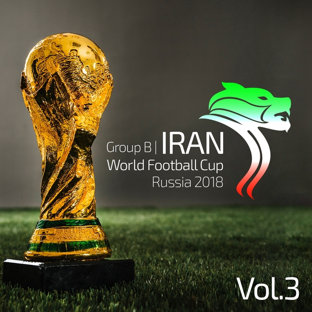 FIFA World Cup Russia 2018 - Iran Songs, Vol. 3