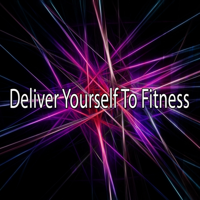 Deliver Yourself To Fitness