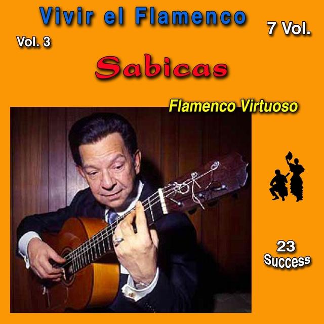 Vivir el Flamenco, Vol. 3 (Flamenco Virtuoso) (23 Sucess)