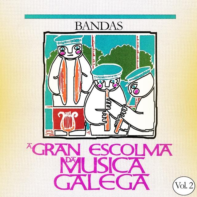 A Gran Escolma da Musica Gallega Bandas, Vol. 2