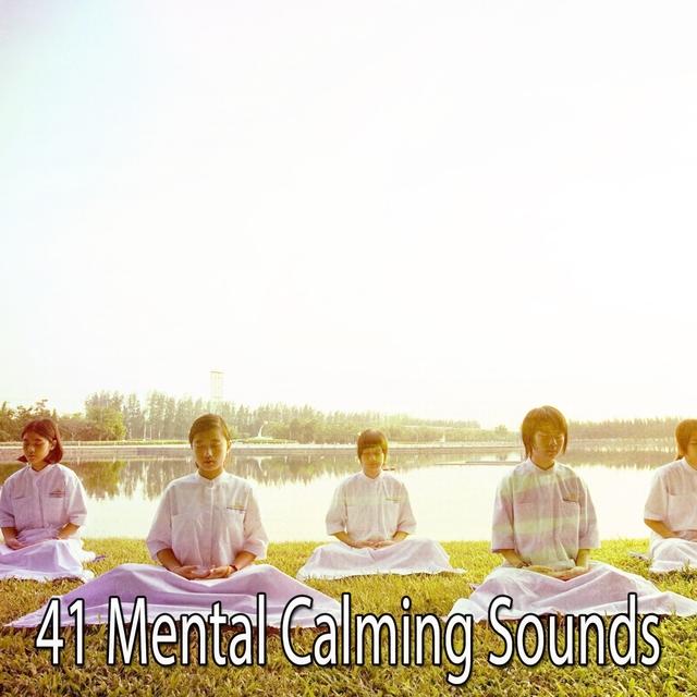 41 Mental Calming Sounds