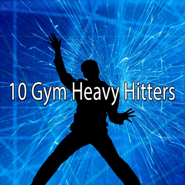 10 Gym Heavy Hitters