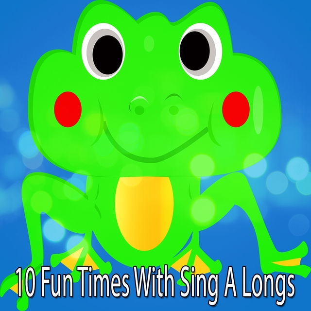 10 Fun Times With Sing A Longs