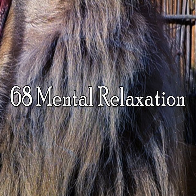 68 Mental Relaxation