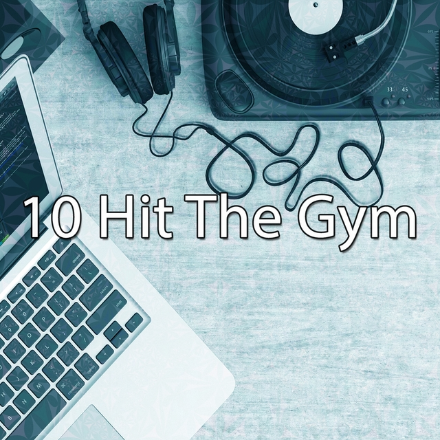10 Hit The Gym