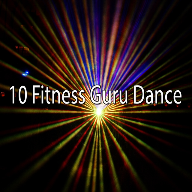10 Fitness Guru Dance