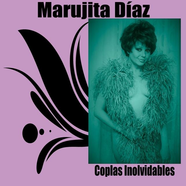 Marujita Díaz / Coplas Inolvidables