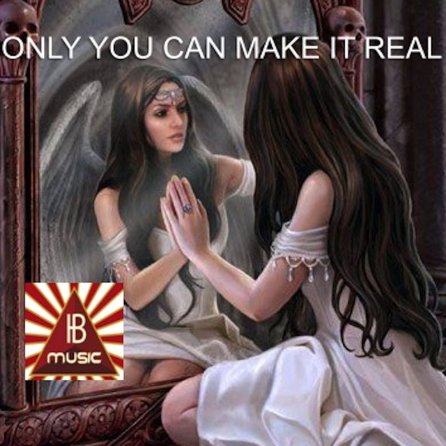 Only You Can Make It Real