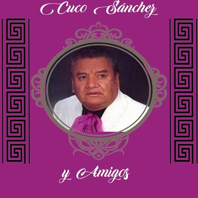 Cuco Sánchez y Amigos