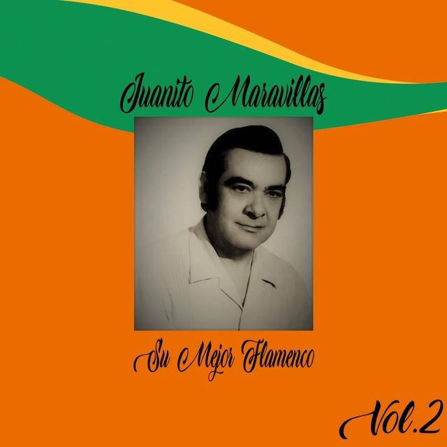 Juanito Maravillas / Su Mejor Flamenco, Vol. 2