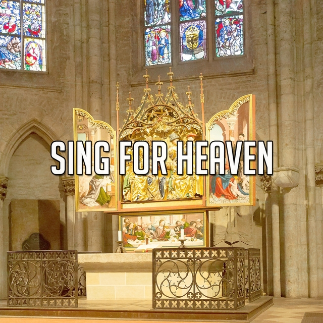 Sing For Heaven