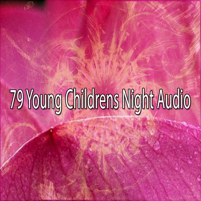79 Young Childrens Night Audio