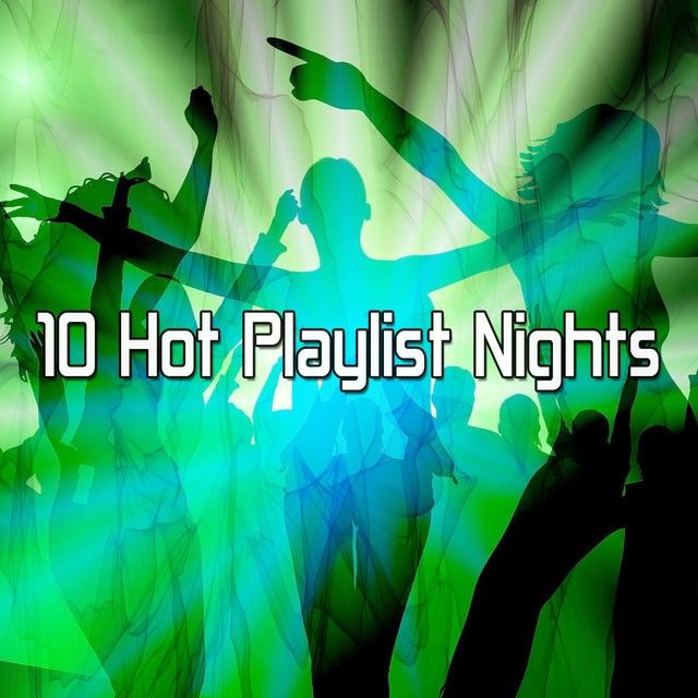 10 Hot Playlist Nights