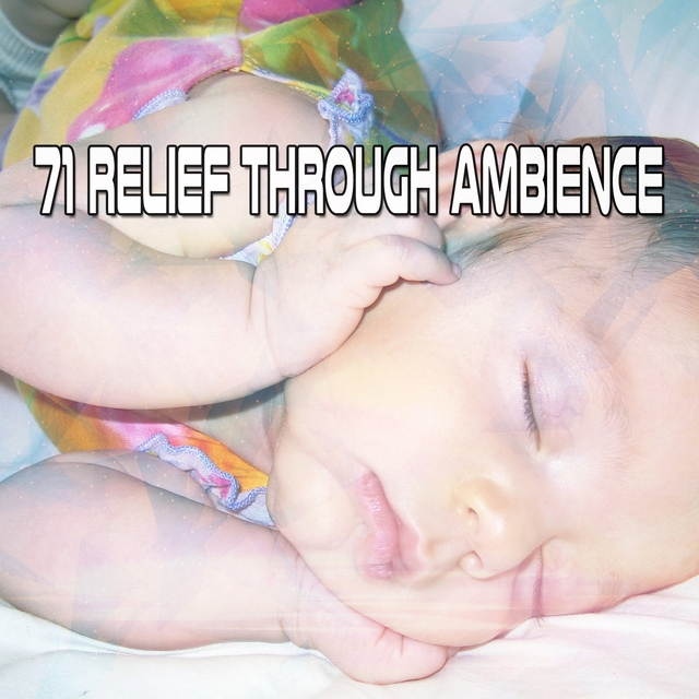 71 Relief Through Ambience