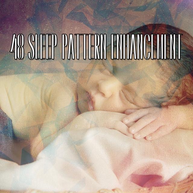 48 Sleep Pattern Enhancement