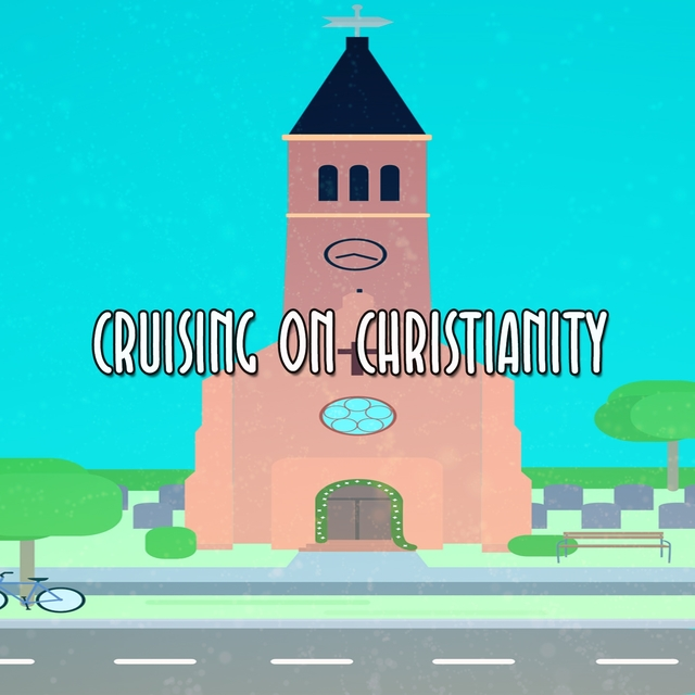 Cruising On Christianity
