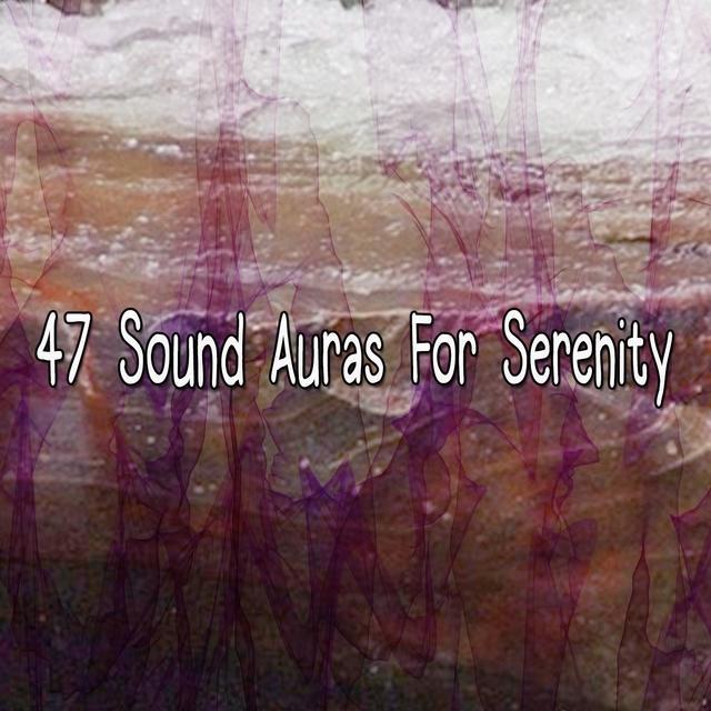 47 Sound Auras For Serenity