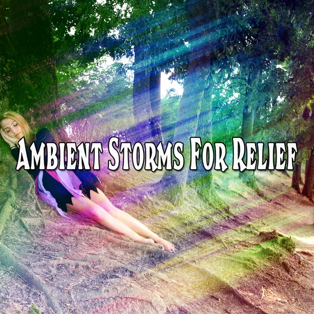 Ambient Storms For Relief