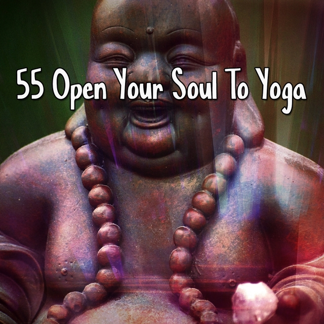 55 Open Your Soul To Yoga