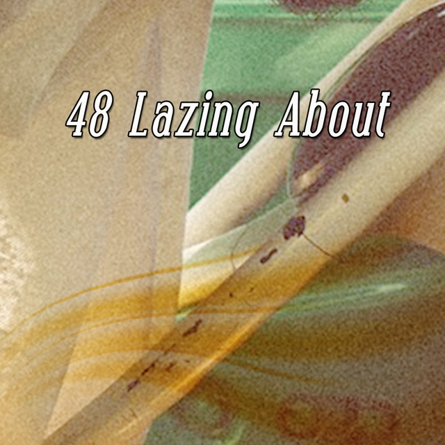 48 Lazing About