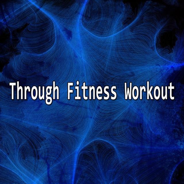 Through Fitness Workout