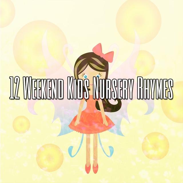12 Weekend Kids Nursery Rhymes