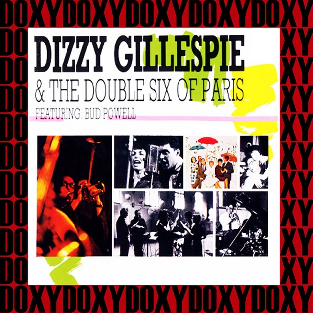 Dizzy Gillespie & The Double Six Of Paris (Remastered Version)