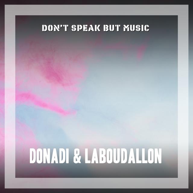 Don't Speak But Music