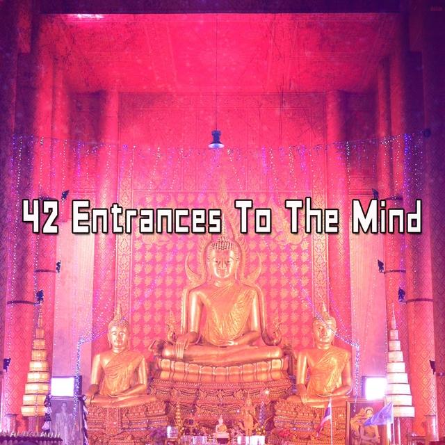 42 Entrances To The Mind