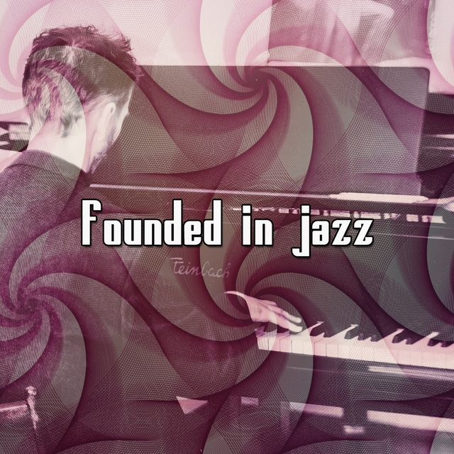 Founded In Jazz